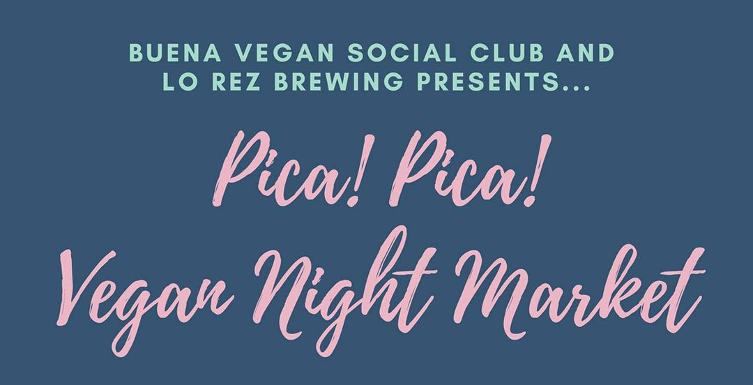 Buena Vegan Social Club: Pica! Pica!